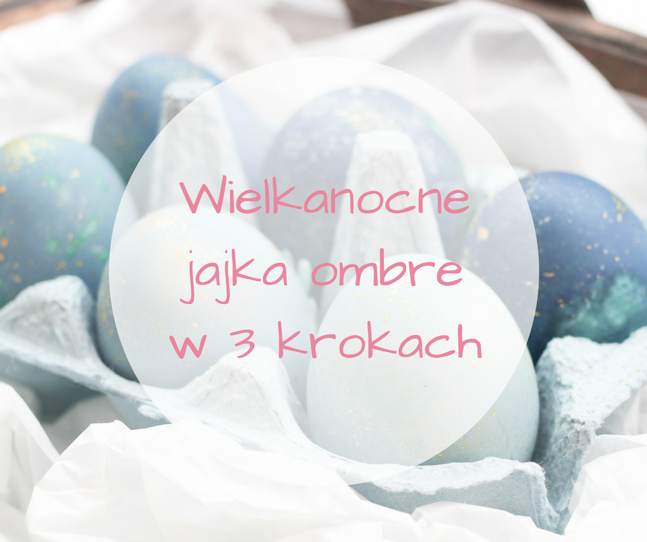 nakrapiane-wielkanocne-jajka-ombre-3-krokach