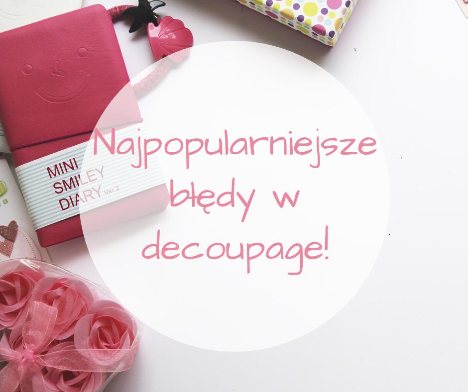 popularne-bledy-w-decoupage